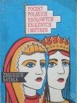 Zbigniew Satała • Poczet polskich królowych, księżnych i metres