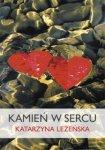 Katarzyna Leżeńska • Kamień w sercu
