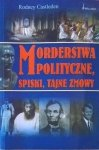 Rodney Castleden • Morderstwa polityczne spiski tajne zmowy