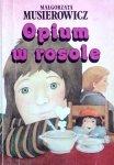 Małgorzata Musierowicz • Opium w rosole