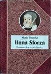 Maria Bogucka • Bona Sforza