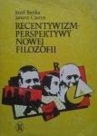Janusz Czerny, Józef Bańska • Recentywizm-perspektywy nowej filozofii