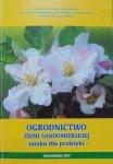 Ogrodnictwo Ziemi Sandomierskiej - nauka dla praktyki- • Materiały konferencyjne 2005