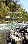 Ilona Zdziech • Bliżej życia