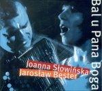 Joanna Słowińska, Jarosław Bester • Bal u Pana Boga • CD