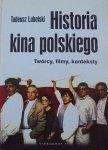 Tadeusz Lubelski • Historia kina polskiego. Twórcy, filmy, konteksty