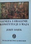 Jerzy Łojek • Geneza i obalenie Konstytucji 3 Maja. Polityka zagraniczna Rzeczypospolitej 1787-1792