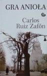 Carlos Ruiz Zafon • Gra Anioła