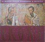 Ikony ze zbiorów Muzeum Okręgowego w Przemyślu