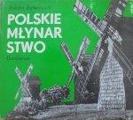 Bohdan Baranowski • Polskie młynarstwo