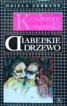 Jerzy Kosiński • Diabelskie drzewo [Dzieła zebrane]
