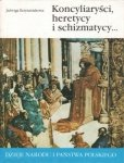 Jadwiga Krzyżaniakowa • Koncyliaryści, heretycy i schizmatycy... [I-12]