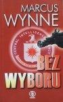 Marcus Wynne • Bez wyboru
