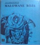 Jan Baranowicz • Malowane róże [Łużycka poezja ludowa]