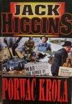 Jack Higgins • Porwać króla