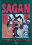 Françoise Sagan • Woda nie krew