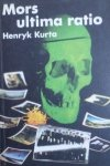 Henryk Kurta • Mors ultima ratio