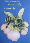 Irena Gumowska • Pszczoły i ludzie [pszczelarstwo]