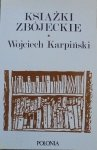 Wojciech Karpiński • Książki zbójeckie [Stempowski, Czapski, Wat, Gombrowicz, Miłosz, Herling-Grudziński, Jeleński]