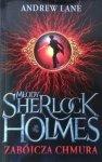 Andrew Lane • Młody Sherlock Holmes. Zabójcza chmura