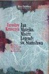 Jarosław Krawczyk • Jan Matejko. Mistrz legendy św. Stanisława [dedykacja autora]