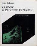Jerzy Sulimski • Kraków w procesie przemian. Współczesne przeobrażenia zbiorowości wielkomiejskiej