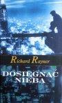 Richard Rayner • Dosięgnąć nieba