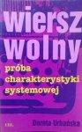 Dorota Urbańska • Wiersz wolny. Próba charakterystyki systemowej