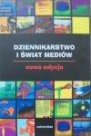 red. Zbigniew Bauer, Edward Chudziński • Dziennikarstwo i świat mediów. Nowa edycja