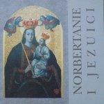 Norbertanie i Jezuici. Wspólne dziedzictwo Fundacji Jagiellońskiej w Nowym Sączu • Katalog wystawy