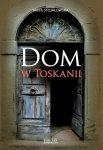 Anita Stojałowska • Dom w Toskanii, porta morte i inne historie