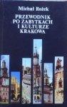 Michał Rożek • Przewodnik po zabytkach i kulturze Krakowa