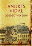 Andres Vidal • Dziedzictwo ziemi