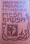 Kazimierz Przerwa-Tetmajer • Pieśń Erosa
