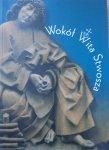 Wokół Wita Stwosza • Katalog wystawy w Muzeum Narodowym w Krakowie 2005