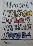 Sławomir Mrożek • Tango. Słoń. Wesele w Atomicach. Woda