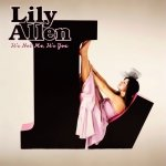 Lily Allen • It's Not Me, It's You • CD