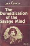 Jack Goody • The Domestication Of The Savage Mind