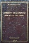 Danuta Sosnowska • Seweryn Goszczyński. Biografia Duchowa