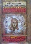 Nicolas Zernov • Wschodnie chrześcijaństwo