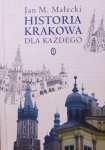 Jan M. Małecki • Historia Krakowa dla każdego