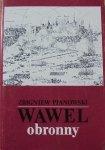 Zbigniew Pianowski • Wawel obronny. Zarys przemian fortyfikacji grodu i zamku krakowskiego w IX-XIX wieku [fortyfikacje]