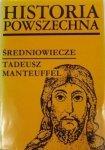 Tadeusz Manteuffeli • Historia powszechna. Średniowiecze