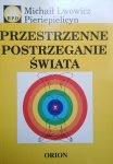 Michał Lwowicz Pieriepielicyn • Przestrzenne postrzeganie świata