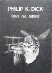 Philip K.Dick • Oko na niebie