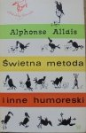 Alphone Alldis • Świetna metoda i inne humoreski [Krystyna Toepfer]