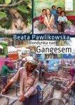 Beata Pawlikowska • Blondynka nad Gangesem