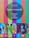 Dariusz Bartoszewicz, Piotr Cieśliński • Spacerownik Centrum Nauki 'Kopernik'