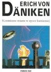 Erich von Daniken • Kosmiczne miasta w epoce kamiennej
