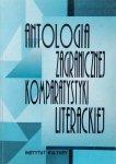Halina Janaszek-Ivanickovej • Antologia zagranicznej komparatystyki literackiej
